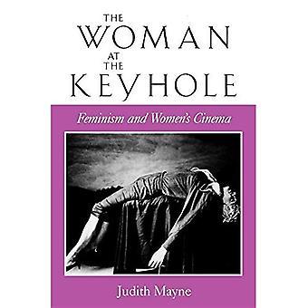 Die Frau am Schlüsselloch: Feminismus und Frauen Kino (Theorien der Darstellung & Unterschied) (Theorien der Repräsentation und Unterschied)