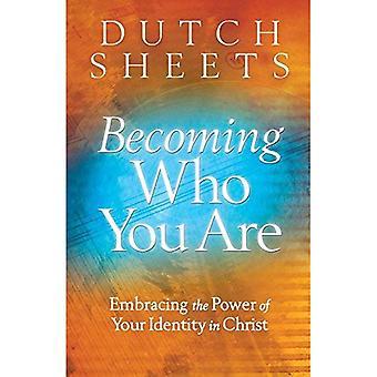 Devenir qui vous êtes: embrasser la puissance de votre identité en Christ