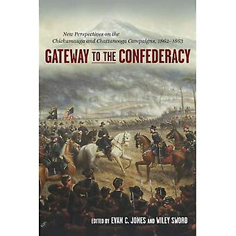 Toegangspoort tot de Confederatie: nieuwe Perspectives on the Chickamauga and Chattanooga campagnes, 1862-1863