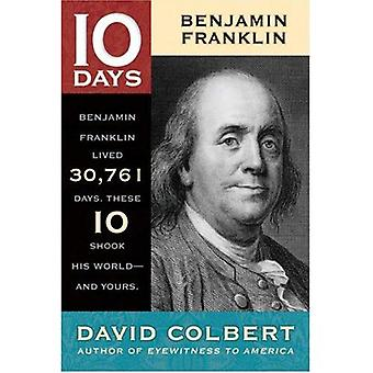 Benjamin Franklin (10 Days)