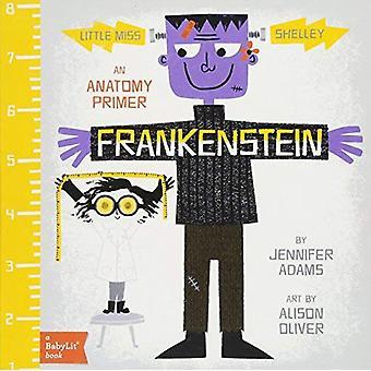Little Miss Shelley: Frankenstein (BabyLit)