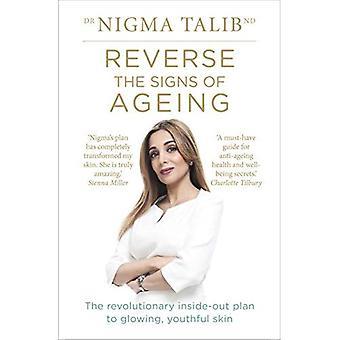 Vända tecken på åldrande: revolutionerande inifrån och ut planen till glödande, ungdomlig hud