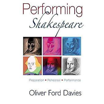 Performing Shakespeare: Preparation, Rehearsal, Performance