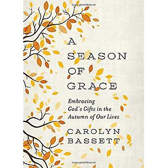 A Season of Grace: Embracing God's Gifts in the Autumn of Our Lives