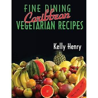 Fine Dining Caribbean Vegetarian Recipes