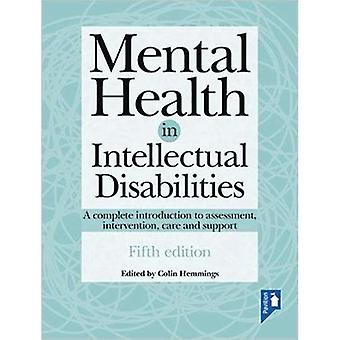 Mental Health in Intellectual Disabilities 5th edition: A complete introduction to assessment, intervention, care and support
