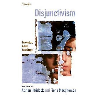 Disjunctivism Perception handling viden af kuller & Adrian