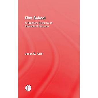 Filmen skola en praktisk Guide till ett opraktiskt beslut av Kohl & Jason B.