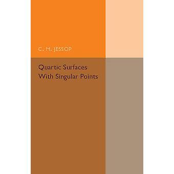 Quartic Surfaces with Singular Points by Jessop & C. M.