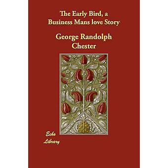 L'Early Bird un amore Business Mans storia di Chester & George Randolph
