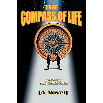 La brújula de la vida una novela de Karten y Ira