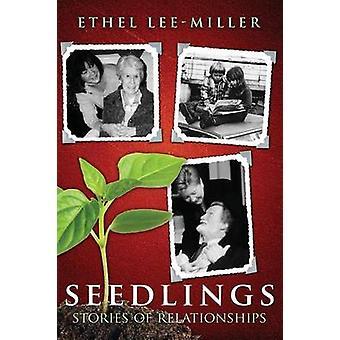 Seedlings Stories of Relationships by LeeMiller & Ethel