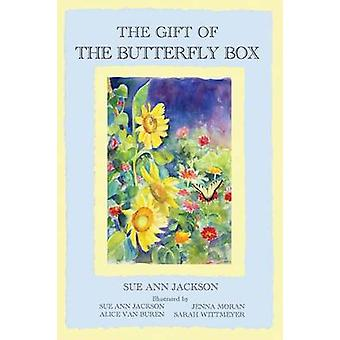 The Gift of the Butterfly Box by Jackson & Sue Ann
