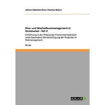 Zins und Wechselkursmanagement in Kommunen  Teil 2 by Becker & Carsten