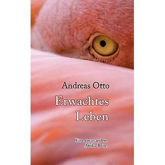 Erwachtes Leben par Otto & Andreas