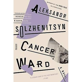 Cancer Ward by Aleksandr Solzhenitsyn - Nicholas Bethell - David F Bu