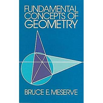 Fundamental Concepts of Geometry (New edition) by Bruce E. Meserve -