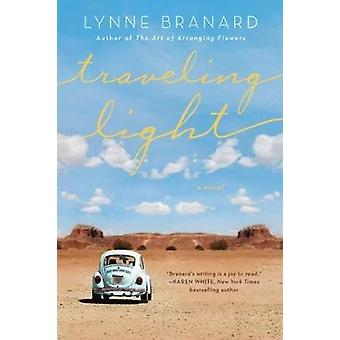 Travelling Light - A Novel by Lynne Branard - 9781101989043 Book