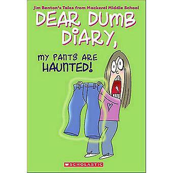 My Pants Are Haunted! by Jim Benton - Jim Benton - 9781417690640 Book