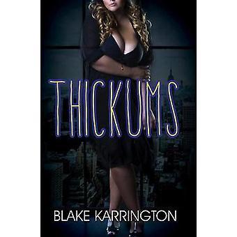 Thickums by Blake Karrington - 9781622866694 Book