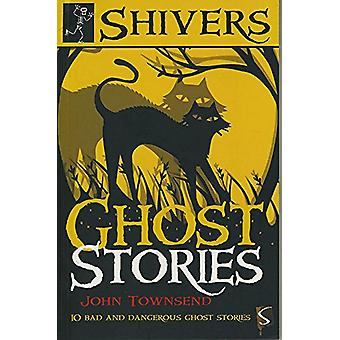 Shivers - Ghost Stories by John Townsend - 9781912233526 Book