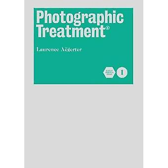 Photographic Treatment  (c) by Laurence Aegerter - 9781911306269 Book
