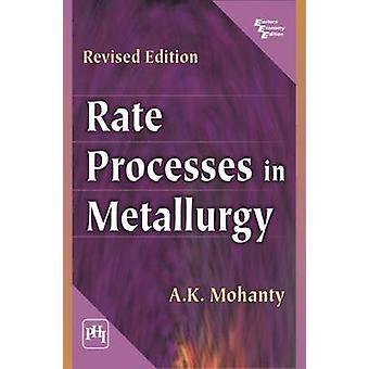 Rate Processes in Metallurgy by A.K. Mohanty - 9788120335912 Book