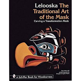 The Traditional Art of the Mask - Carving a Transformation Mask by Lel