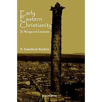 Early Eastern Christianity by Burkitt & F. Crawford