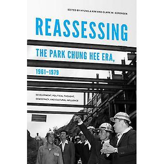 Reassessing the Park Chung Hee Era - 1961-1979 - Development - Politic