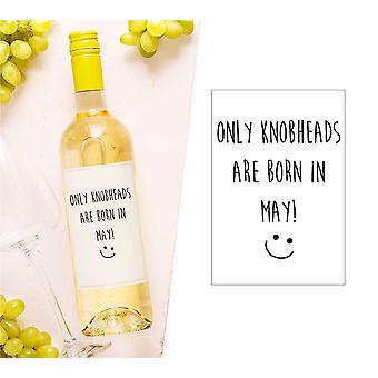 Only Knobheads Are Born in May Wine Bottle Label