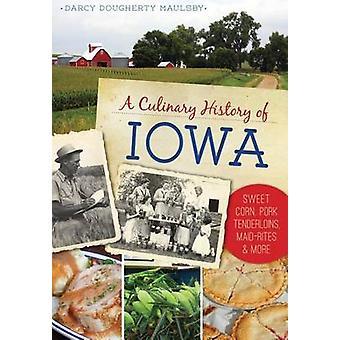 A Culinary History of Iowa - Sweet Corn - Pork Tenderloins - Maid-Rite
