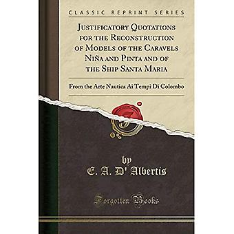 Justificatory Quotations for the Reconstruction of Models of the Caravels Ni�a and Pinta and of the Ship Santa Maria