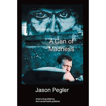 A Can of Madness Hardback Edition by Pegler & Jason