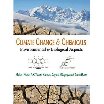 Climate Change and Chemicals Environmental and Biologial Aspects by Kibria & Golam