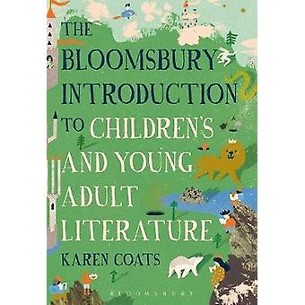 Bloomsbury Introduction to Childrens and Young Adult Litera par Karen Coats