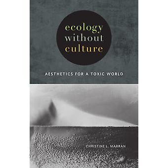 Ecology without Culture by Christine L Marran