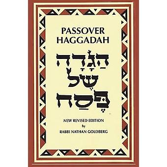 Passover Haggadah A New English Translation and Instructions for the Seder by Rabbi Nathan Goldberg