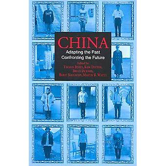 China - Adapting the Past - Confronting the Future by Thomas Buoye - K