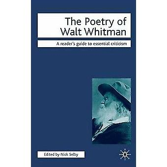 The Poetry of Walt Whitman by Nick Selby
