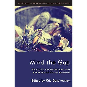 Mind the Gap Political Participation and Representation in Belgium by Deschouwer & Kris