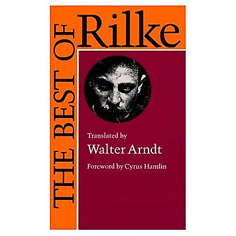 The Best of Rilke: 72 Form-True Verse Translations with Facing Originals, Commentary, and Compact Biography