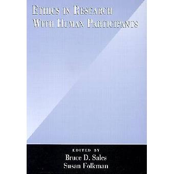 Ethics in Research with Human Participants by Edited by Bruce Dennis Sales & Edited by Susan Folkman