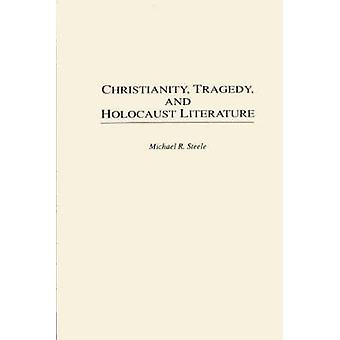 Christianity Tragedy and Holocaust Literature by Steele & Michael R.