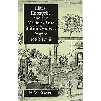 Les élites Enterprise et la réalisation de l'Empire britannique outre-mer par Bowen