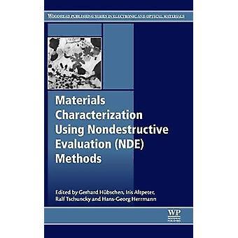 Materials Characterization Using Nondestructive Evaluation Nde Methods by Huebschen & Gerhard