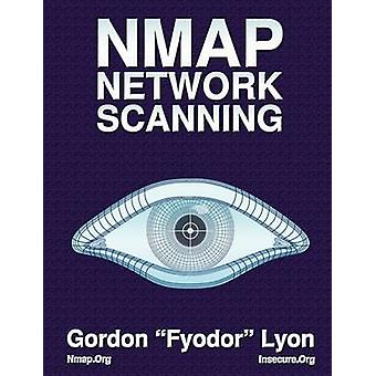 Nmap Network Scanning The Official Nmap Project Guide to Network Discovery and Security Scanning by Lyon & Gordon