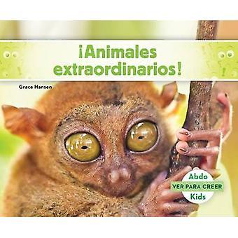 Animales Extraordinarios! (Weird Animals to Shock You! ) by Grace Han