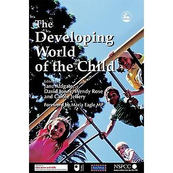 The Developing World of the Child by Jane Aldgate - David Jones - Wen
