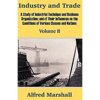 Industry and Trade Volume Two by Marshall & Alfred